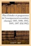 Nony - Plan d'études et programmes de l'enseignement secondaire classique 1885, 1890, 1892, 1895, 1897.