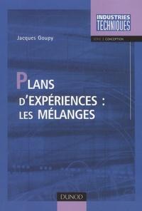 Jacques Goupy - Plans d'expériences : les mélanges.