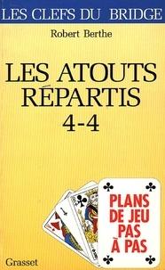 Robert Berthe - Plans de jeu pas à pas - Les atouts répartis 4-4.
