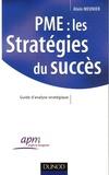 Alain Meunier - PME : les stratégies du succès - Guide d'analyse stratégique.