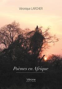 Véronique Larcher - Poèmes en Afrique.