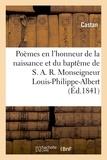Castan - Poèmes en l'honneur de la naissance et du baptême Monseigneur Louis-Philippe-Albert, comte de Paris,.