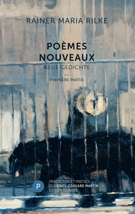 Rainer Maria Rilke - Poèmes nouveaux - Première partie.