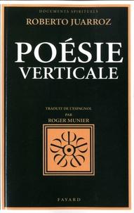 Roberto Juarroz - Poésie verticale.