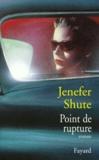 Jenefer Shute - Point de rupture.