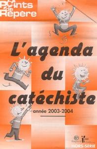 Bayard Presse - Points de repères Hors série : L'agenda du catéchiste 2003-2004.