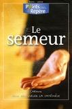 Annick Poullain et Marie-Laure Rochette - Points de repères N° hors-série : Le semeur - Chemin pour renouveler la catéchèse.