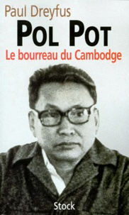 Paul Dreyfus - Pol Pot. - Le bourreau du Cambodge.