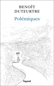 Benoît Duteurtre - Polémiques.