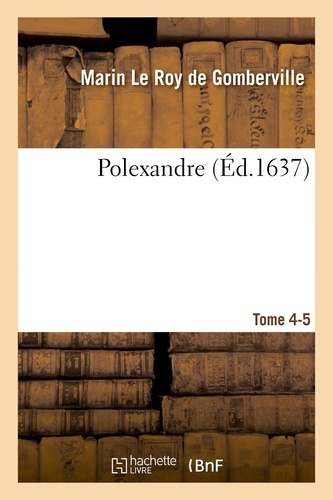 Hachette BNF - Polexandre. Tome 4-5.