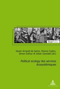 Xavier Arnauld de Sartre - Political ecology des services écosystémiques.