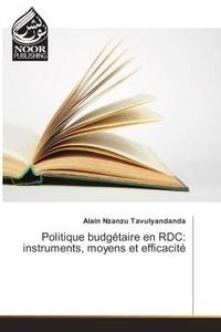 Alain Tavulyandanda - Politique budgetaire en RDC: instruments, moyens et efficacite.