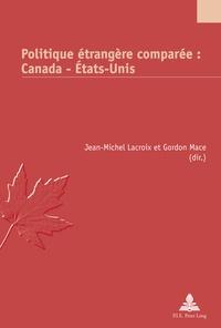 Jean-Michel Lacroix et Gordon Mace - Politique étrangère comparée : Canada-Etats-Unis.