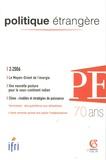 Pierre Noël et Anouk Honoré - Politique étrangère N° 2/2006 : Le Moyen-Orient de l'énergie.