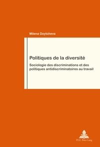 Milena Doytcheva - Politiques de la diversité - Sociologie des discriminations et des politiques antidiscriminatoires au travail.