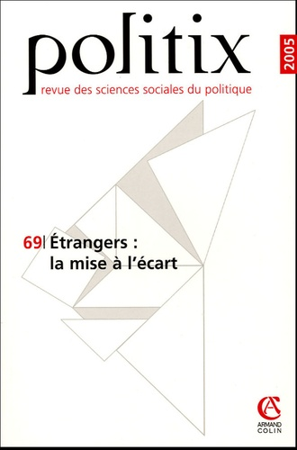 Alexis Spire et Marc Bernardot - Politix N° 69/2005 : Etrangers : la mise à l'écart.