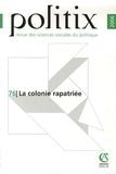 Tom Charbit et Françoise de Barros - Politix N° 76/2006 : La colonie rapatriée.