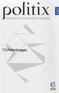 Romain Bertrand et Fariba Adelkhah - Politix N° 77/2007 : Pèlerinages.