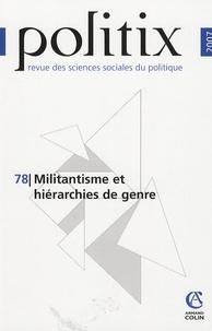 Yannick Barthe et Brigitte Gaïti - Politix N° 78/2007 : Militantisme et hiérarchies de genre.