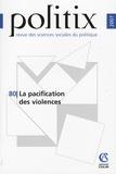 Annie Collovald et Sandrine Lefranc - Politix N° 80/2008 : La pacification des violences.