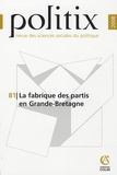 Frédéric Sawicki et Philippe Vervaecke - Politix N° 81/2008 : La fabrique des partis en Grande-Bretagne.
