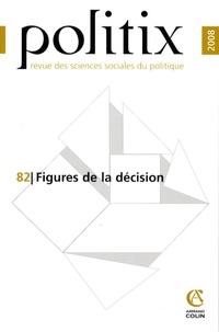 Yannick Barthe et Brigitte Gaïti - Politix N° 82/2008 : Figures de la décision.