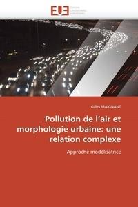 Gilles Maignant - Pollution de l'air et morphologie urbaine: une relation complexe.