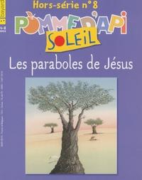 Benoît Marchon et François Mourvillier - Pomme d'Api Soleil Hors-série N° 8 : Les paraboles de Jésus.
