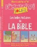 Marie Aubinais et Marie-Hélène Delval - Pomme d'Api Soleil Hors-Série N° 9 : Les belles histoires de la bible.