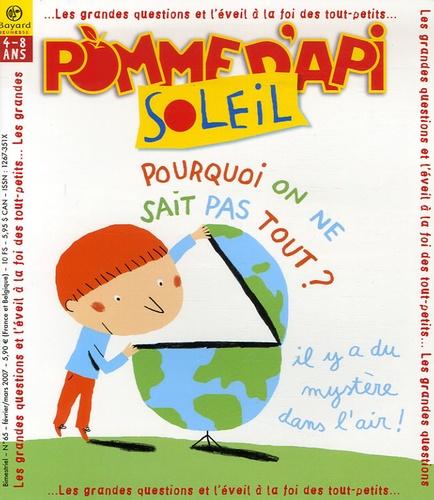 Sophie Furlaud - Pomme d'Api Soleil N° 65, Février-Mars : Pourquoi on ne sait pas tout ?.