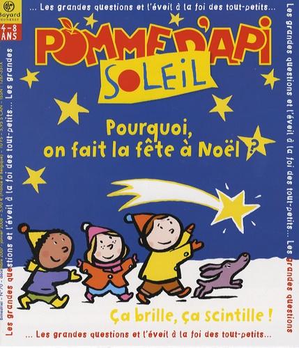 Sophie Furlaud - Pomme d'Api Soleil N° 70, décembre 2007 : Pourquoi on fait la fête à Noël ?. 1 CD audio