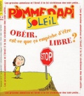 Agnès Rochefort-Turquin - Pomme d'Api Soleil N°91, juin-juillet 2 : Obéir, est-ce que ça empêche d'être libre ?.