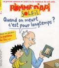 Agnès Rochefort-Turquin - Pomme d'Api Soleil N° 96, avril-mai 201 : Quand on meurt c'est pour longtemps ?.