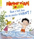 Agnès Rochefort-Turquin - Pomme d'Api Soleil N° 98, août-juillet : Que c'est bon de se sentir vivant !.