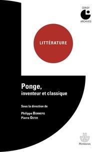 Philippe Bonnefis et Pierre Oster - Ponge, inventeur et classique.