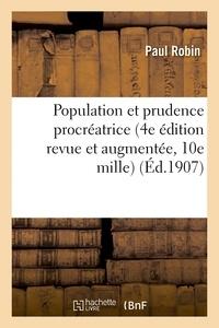 Paul Robin - Population et prudence procréatrice 4e édition revue et augmentée, 10e mille.