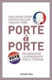 Guillaume Liégey et Arthur Muller - Porte-à-porte - Reconquérir la démocratie sur le terrain.