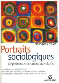 Bernard Lahire - Portraits Sociologiques - Dispositions et variations individuelles.