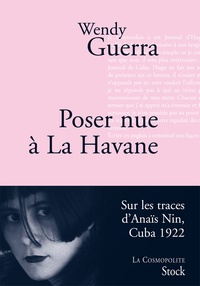 Wendy Guerra - Poser nue à La Havane - Anaïs Nin à Cuba.