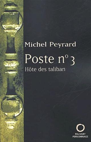 Michel Peyrard - Poste n° 3. - Hôte des taliban.
