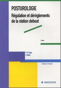 Pierre-Marie Gagey et Bernard Weber - Posturologie - Régulation et dérèglements de la station debout.