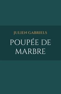 Julien Gabriels - Poupée de marbre.