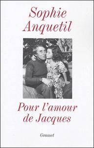 Sophie Anquetil - Pour l'amour de Jacques.