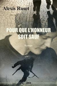 Alexis Ruset - Pour que l'honneur soit sauf.