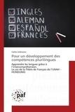 Carlos Solorzano - Pour un développement des compétences plurilingues - Apprendre les langues grâce à l'intercompréhension. Le cas de la filière de français de l'UNAH-HONDURAS.