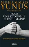 Muhammad Yunus - Pour une économie plus humaine - Construire le social-business.