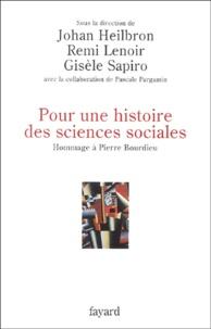 Johan Heilbron et Remi Lenoir - Pour une histoire des sciences sociales - Hommage à Pierre Bourdieu.