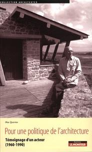Max Querrien - Pour une politique de l'architecture - Témoignage d'un acteur (1960-1990).