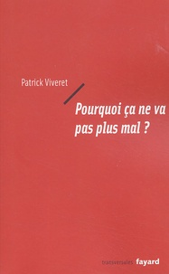 Patrick Viveret - Pourquoi ça ne va pas plus mal ?.