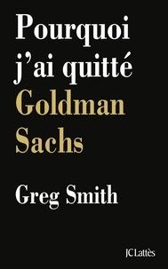 Greg Smith - Pourquoi j'ai quitté Goldman Sachs.